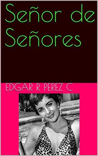 Señor de Señores por Edgar R Perez C