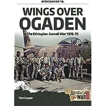 Wings over Ogaden: The Ethiopian–Somali War, 1978–1979 (Africa @ War Series)