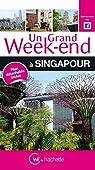 Un Grand Week-End à Singapour par Guide Un Grand Week-end