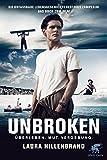 Unbroken: Die unfassbare Lebensgeschichte des Louis Zamperini