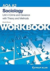 AQA A2 Sociology Unit 4 Workbook: Crime and Deviance with Theory and Methods (Aqa A2 Sociology Unit 4 Workbk)