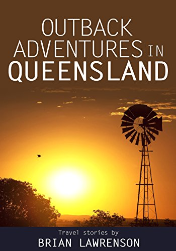 Outback Adventures in Queensland, Australia (Australia Travel Series Book 13) (English Edition)