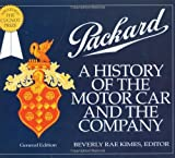 Packard: A History of the Motor Car and the Company (Automobile Quarterly Magnificent Marque Books) by Beverly Kimes (2005-01-01)