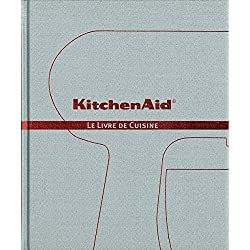 Kitchen Aid: Le Livre de Cuisine