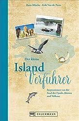 Reise-Lesebuch Island: Der kleine Island-Verführer. Impressionen von der Insel der Vulkane, Geysire und unberührter Natur. Ein Reisebuch über die Polarkreis-Insel für den perfekten Urlaub auf Island.