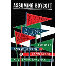 Assuming Boycott: Resistance, Agency, and Cultural Production