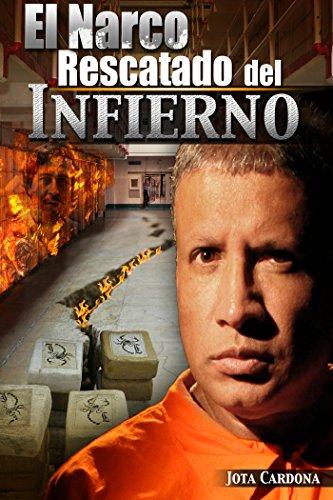 El Narco Rescatado del infierno por Jota Cardona