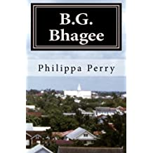 B.G. Bhagee: Memories of a Colonial Childhood by Philippa Perry (2011-07-09)