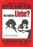 Kinder- und Jugendtheater Rote Grütze: Was heißt hier Liebe? Ein Spiel um Liebe und Sexualität für Leute in und nach der Pubertät