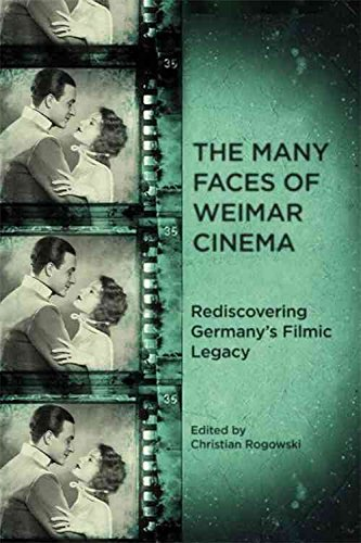 [The Many Faces of Weimar Cinema: Rediscovering Germany's Filmic Legacy] (By: Christian Rogowski) [published: December, 2011]