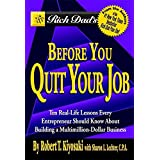 Rich Dad's Before You Quit Your Job by Robert T. Kiyosaki (2005-11-17)