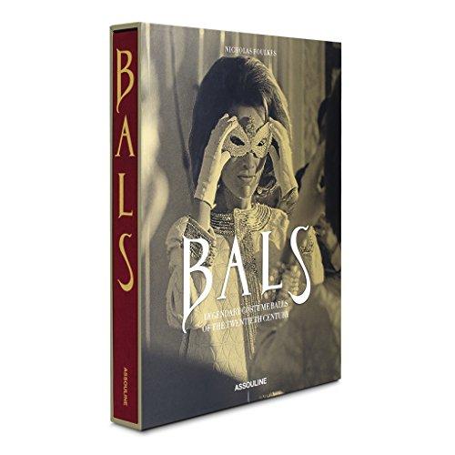 Bals : Legendary Costume Balls of the Twentieth Century par Nicholas Foulkes