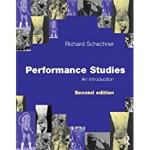 Performance Studies, An Introduction, Second Edition by Richard Schechner (2006-04-28)