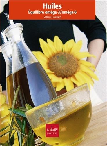 Huiles, équilibre omega-6 / omega-9 par Valerie Cupillard