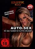 Auto-Sex - Die geile Nummer im flotten Brummer - Erotik Kult