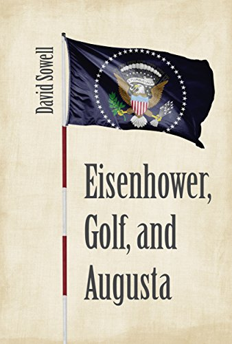 Eisenhower, Golf, and Augusta (English Edition)