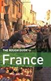 The Rough Guide to France 10 (Rough Guide Travel Guides) - Rough Guides