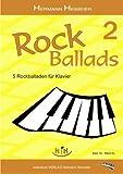 Rock Ballads 2 - 5 Rockballaden fuer Klavier