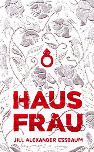 Hausfrau by Jill Alexander Essbaum (2015-03-26)
