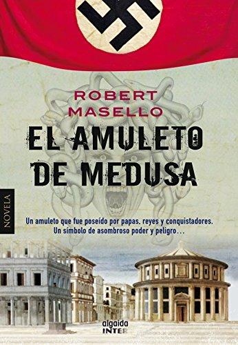 El amuleto de Medusa (Algaida Literaria - Inter) por Robert Masello