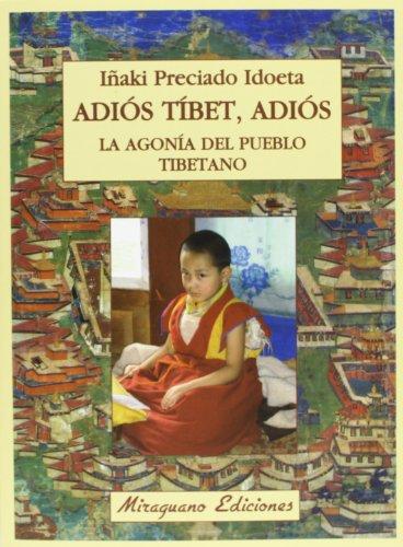 Adiós Tíbet, Adiós. La Agonía Del Pueblo Tibetano (Sugerencias)