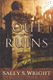 Out of the Ruins (Ben Reese Mysteries) by Sally S. Wright (2003-01-01)