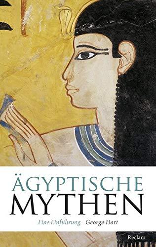 Ägyptische Mythen: Eine Einführung (Reclam Taschenbuch)