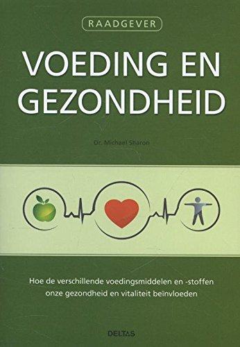 Raadgever voeding en gezondheid: Hoe de verschillende voedingsmiddelen en -stoffen onze gezondheid en vitaliteit beïnvloeden par MICHAEL (DR.) SHARON