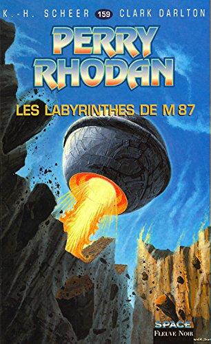 Perry Rhodan, tome 159 : Les Labyrinthes de M87