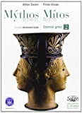 Mythos/mitos. Esercizi greci. Per il Liceo classico. Con espansione online: 2