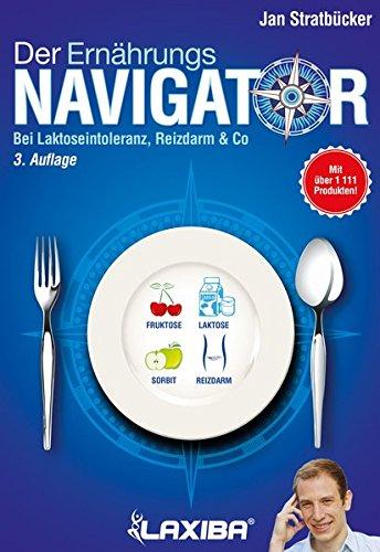 LAXIBA - Der Ernährungsnavigator: Bei Laktoseintoleranz, Reizdarm & Co (Die Ernährungsnavigatorbücher / Bei Intoleranz, Reizdarmsyndrom und Unverträglichkeit)