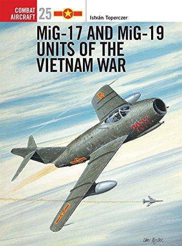 MiG-17 and MiG-19 Units of the Vietnam War (Combat Aircraft)