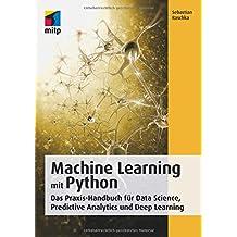 Machine Learning mit Python: Das Praxis-Handbuch für Data Science, Predictive Analytics und Deep Learning (mitp Professional)