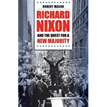 Richard Nixon and the Quest for a New Majority by Robert Mason (2014-03-01)