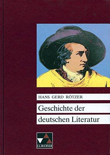 Buchners Kompendium Deutsche Literatur / Rötzer, Geschichte der deutschen Literatur: Epochen – Autoren – Werke
