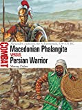 Macedonian Phalangite Vs Persian Warrior: Alexander Confronts the Achaemenids, 334–331 Bc