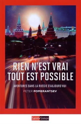 Rien n'est vrai Tout est possible : Aventures dans la Russie d'aujourd'hui par Peter Pomerantsev