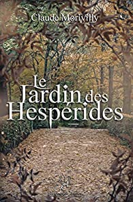 Le Jardin des Hespérides par Claude Morivilly