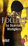 [SCANDALE MODIGLIANI (LE)] [By: FOLLETT,KEN] [May, 2011] - LIVREPOCHE - 01/05/2011