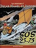 Les Aventures d'Oscar Hamel et Isidore, Tome 7 - SOS 23-75