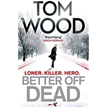 Better Off Dead: (Victor the Assassin 4) by Tom Wood (2014-11-20)