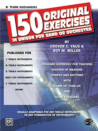 150 Original Exercises in Unison for Band or Orchestra: B-flat Treble Clef Instruments (English Edition) - Unison-flat