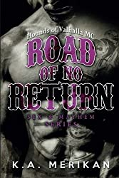 Road of No Return (gay biker MC erotic romance novel) (Sex & Mayhem) (Volume 1) by K. A. Merikan (2014-11-15)