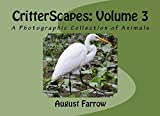 CritterScapes: Volume 3: A Photographic Collection of Animals (English Edition)