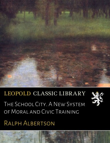 the-school-city-a-new-system-of-moral-and-civic-training