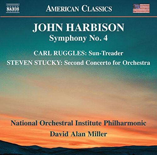Harbison : Symphonie n°4 - Ruggles : Sun-Treader - Stucky : Concerto pour orchestre n°2