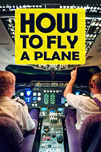 How To Fly A Plane: Best Gag Gift For Pilots To Prank Passengers - Blank Wide Ruled Line Notebook (Gag Gifts Stationery, Band 1)