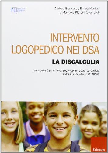 Intervento logopedico nei DSA. La discalculia. Diagnosi e trattamento secondo le raccomandazioni della Consensus Conference