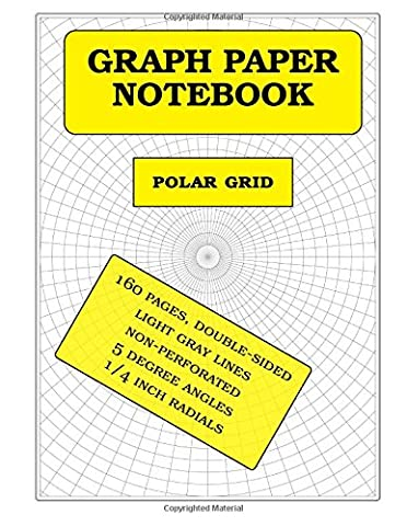 Polar GRID - graph paper: 160 pages (polar coordinates, 5 degree angles, 1/4 inch radials): Notebook size = 8.5 x 11 inches (double-sided), perfect binding, non-perforated