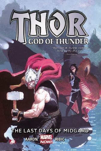 Preisvergleich Produktbild Thor: God of Thunder Volume 4: The Last Days of Midgard (Marvel Now)